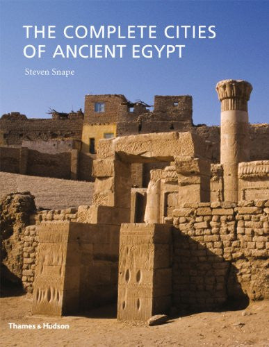 The Complete Cities of Ancient Egypt [Hardcover] by Snape, Steven
