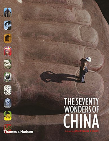 The Seventy Wonders of China [Hardcover] by Fenby, Jonathan