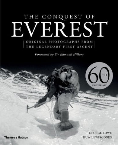 The Conquest of Everest: Original Photographs from the Legendary First Ascent...