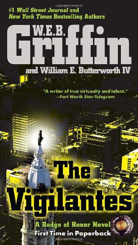 The Vigilantes (Badge Of Honor) [Paperback] by Griffin, W.E.B.; Butterworth I...