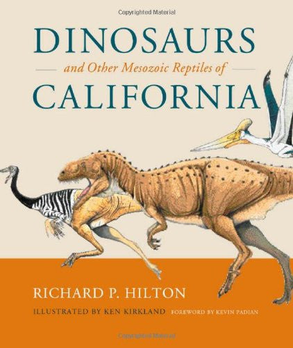 Dinosaurs and Other Mesozoic Reptiles of California by Hilton, Richard P.; Ki...