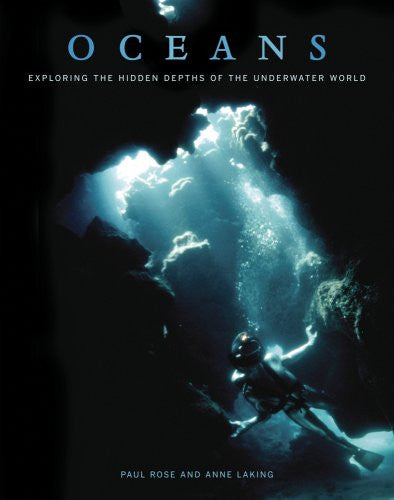Oceans: Exploring the Hidden Depths of the Underwater World [Hardcover] by Ro...