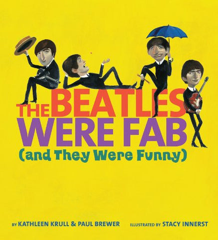 The Beatles Were Fab  (and They Were Funny) [Hardcover] by Krull, Kathleen; B...