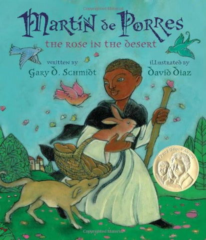 Martin de Porres: The Rose in the Desert (Americas Award for Children's and Y...