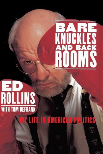 Bare Knuckles and Back Rooms: My Life in American Politics [Paperback] by Rol...