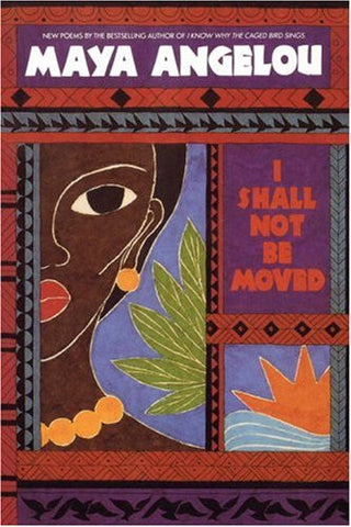 I Shall Not Be Moved [Paperback] by Angelou, Maya