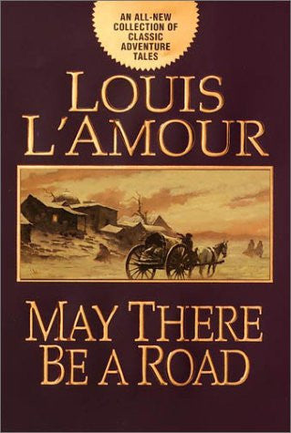 May There Be a Road by L'Amour, Louis