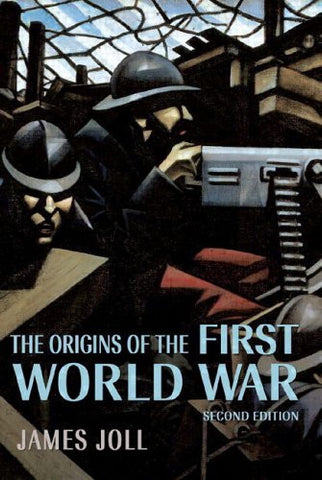 The Origins of the First World War (2nd Edition) by Joll, James