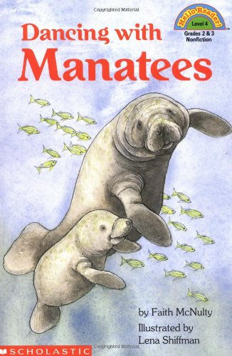 Dancing with Manatees (Hello Reader!, Level 4) by Faith McNulty; Lena Shiffman