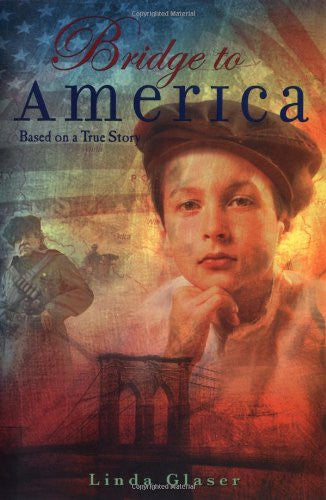 Bridge to America: Based on a True Story by Glaser, Linda