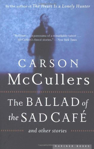 The Ballad of the Sad Cafe: and Other Stories [Paperback] by McCullers, Carson