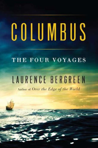 Columbus: The Four Voyages [Hardcover] by Bergreen, Laurence