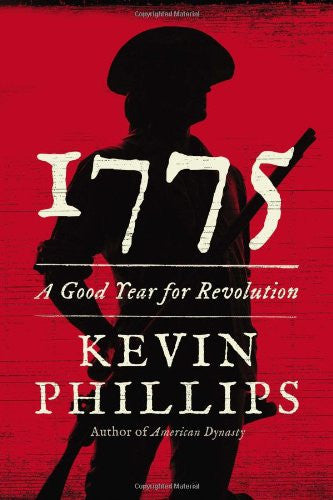 1775: A Good Year for Revolution [Hardcover] by Phillips, Kevin