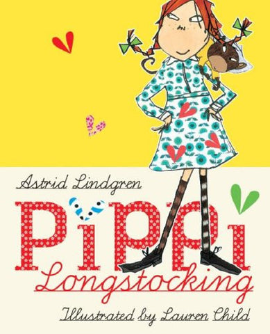 Pippi Longstocking [Hardcover] by Astrid Lindgren; Lauren Child; Tiina Nunnally
