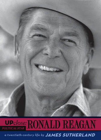 Ronald Reagan (Up Close) by Sutherland, James B.