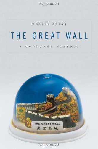 The Great Wall: A Cultural History [Hardcover] by Rojas, Carlos