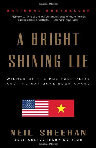A Bright Shining Lie: John Paul Vann and America in Vietnam [Paperback] by Sh...