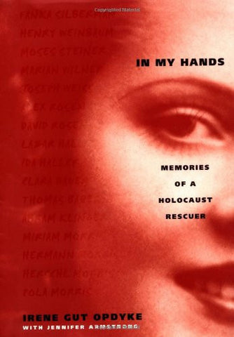 In My Hands: Memories of a Holocaust Rescuer by Opdyke, Irene; Armstrong, Jen...