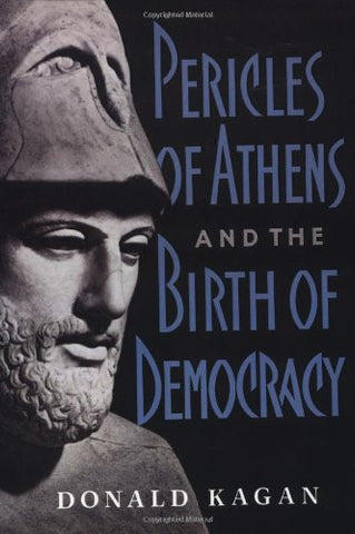 Pericles Of Athens And The Birth Of Democracy [Paperback] by Kagan, Donald