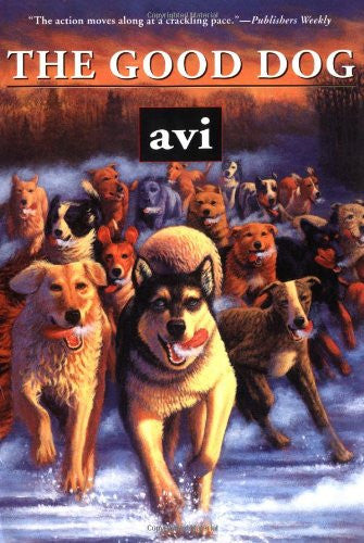 The Good Dog [Paperback] by Avi