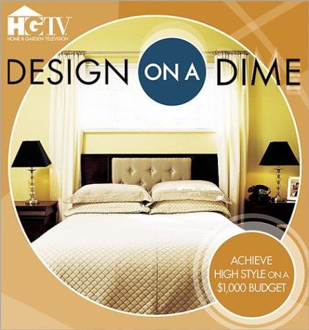 Design on a Dime: Achieve High Style on a $1,000 Budget by HGTV; Tincher-Duri...