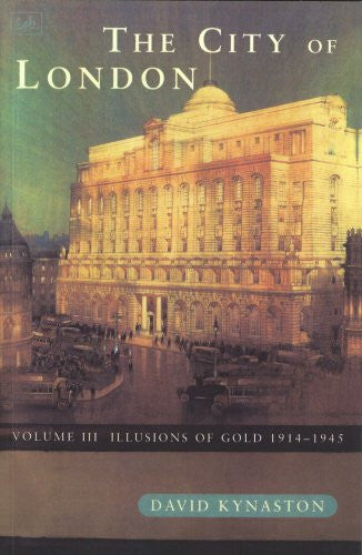 The City of London: Volume III Illusions of Gold 1914-1945 [Import] [Paperbac...