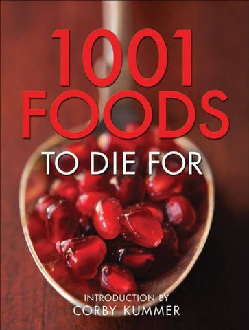 1,001 Foods To Die For by Andrews McMeel Publishing; Madison Books