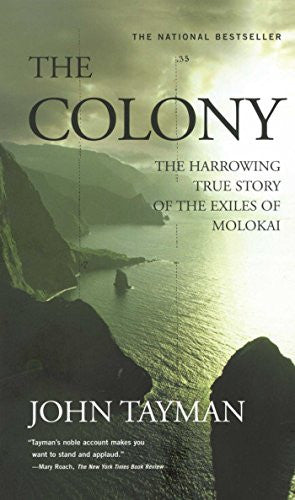 The Colony: The Harrowing True Story of the Exiles of Molokai [Paperback] by ...