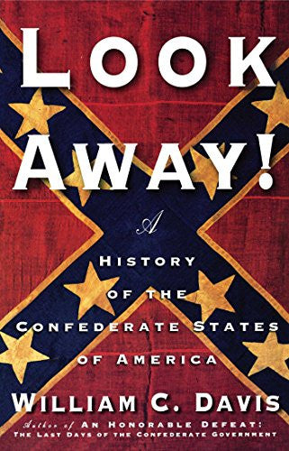 Look Away!: A History of the Confederate States of America [Paperback] by Dav...