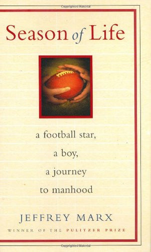 Season of Life: A Football Star, a Boy, a Journey to Manhood [Hardcover] by M...