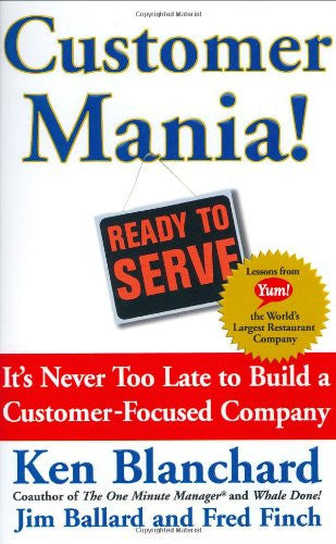 Customer Mania! It's Never Too Late to Build a Customer-Focused Company by Bl...