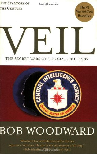 Veil: The Secret Wars of the CIA, 1981-1987 [Paperback] by Woodward, Bob