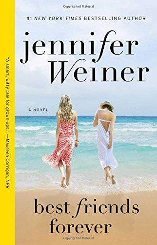 Best Friends Forever: A Novel [Paperback] by Weiner, Jennifer