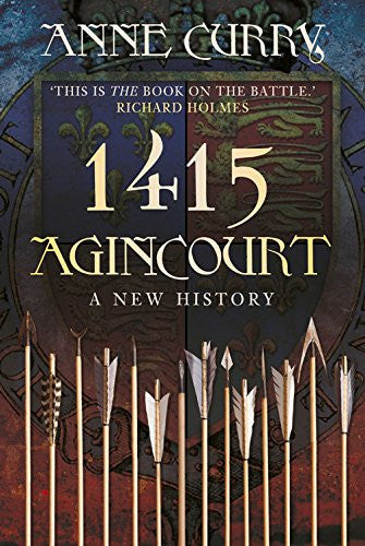 1415 Agincourt: A New History [Paperback] by Curry, Anne