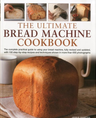 The Ultimate Bread Machine Cookbook [Hardcover] by Shapter, Jennie
