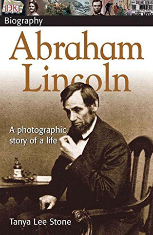 DK Biography: Abraham Lincoln [Paperback] by Stone, Tanya Lee