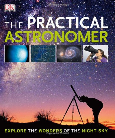 The Practical Astronomer [Paperback] by DK Publishing
