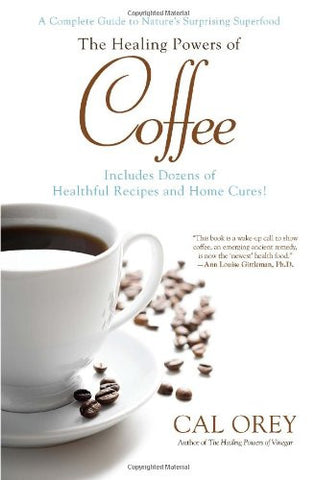The Healing Powers of Coffee [Paperback] by Orey, Cal