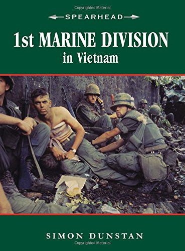 1st Marine Division in Vietnam (Spearhead) [Paperback] by Dunstan, Simon