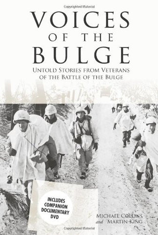 Voices of the Bulge: Untold Stories from Veterans of the Battle of the Bulge ...