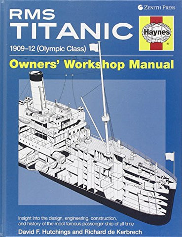 RMS Titanic Manual: 1909-1912 Olympic Class (Haynes Owners Workshop Manuals) ...