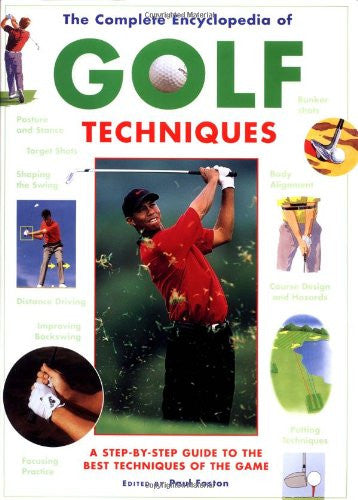 Complete Encyclopedia Of Golf Techniques by Foston, Paul