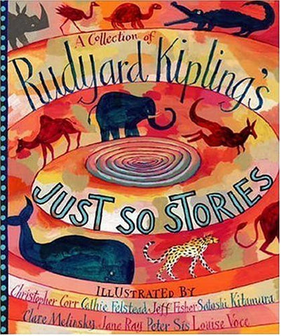 A Collection of Rudyard Kipling's Just So Stories [Hardcover] by Rudyard Kipl...