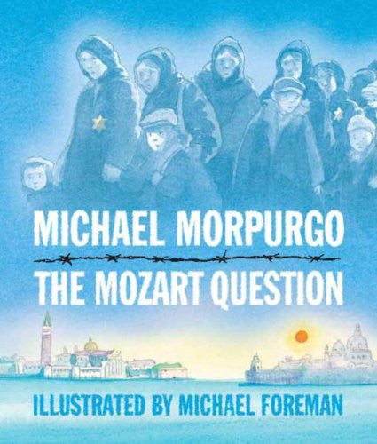 The Mozart Question by Morpurgo, Michael; Foreman, Michael