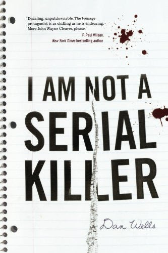 I Am Not A Serial Killer (John Cleaver) [Paperback] by Wells, Dan