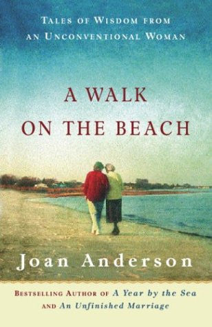 A Walk on the Beach: Tales of Wisdom From an Unconventional Woman by Anderson...