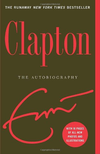 Clapton: The Autobiography [Paperback] by Clapton, Eric