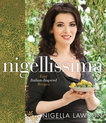 Nigellissima: Easy Italian-Inspired Recipes [Hardcover] by Lawson, Nigella