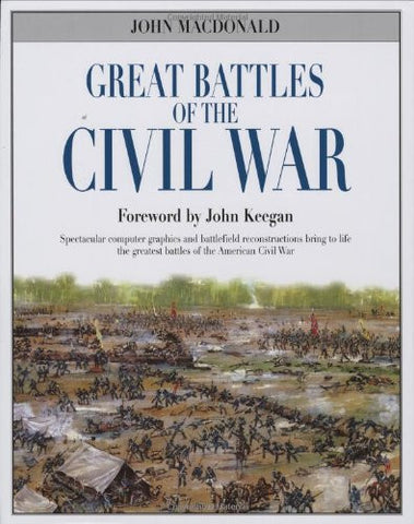 Great Battles of the Civil War by MacDonald, John; Keegan, John