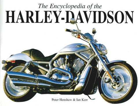 The Encyclopedia of the Harley Davidson by Henshaw, Peter; Kerr, Ian